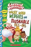 Wacky Word Wedgies and Flushable Fill-ins (Captain Underpants Movie) by Howie Dewin
