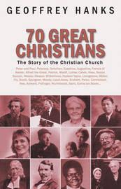 70 Great Christians by Geoffrey Hanks
