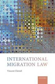 International Migration Law by Vincent Chetail