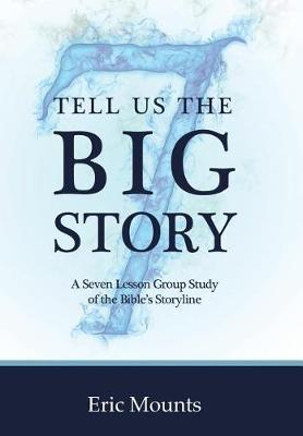 Tell Us the Big Story by Eric Mounts