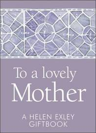To a Lovely Mother by Helen Exley
