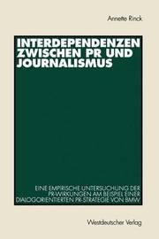Interdependenzen Zwischen PR Und Journalismus by Annette Rinck