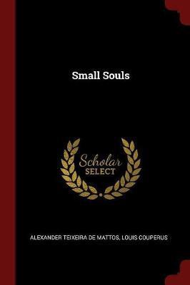 Small Souls by Alexander Teixeira De Mattos image