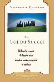 La Loi Du Succes by Paramahansa Yogananda