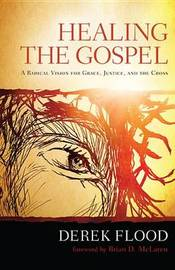 Healing the Gospel by Derek Flood