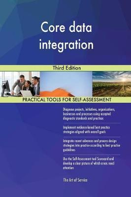 Core Data Integration Third Edition by Gerardus Blokdyk