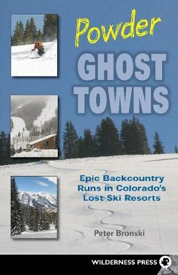 Powder Ghost Towns by Peter Bronski