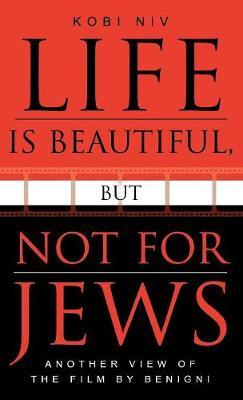 Life is Beautiful, But Not for Jews by K?obi Niv image