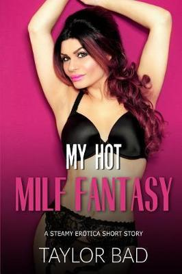 My Hot Milf Fantasy by Taylor Bad
