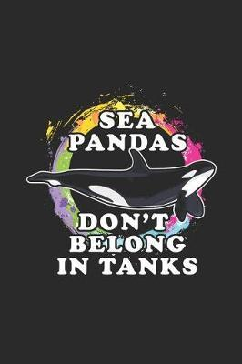 Sea Pandas Don't Belong In Tanks by Orca Publishing