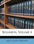Belgravia, Volume 4 by Mary , Elizabeth Braddon