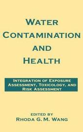 Water Contamination and Health by Rhoda G.M. Wang image