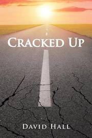 Cracked Up by David Hall