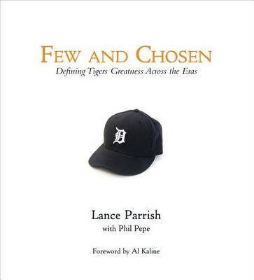 Few and Chosen Tigers by Lance Parrish
