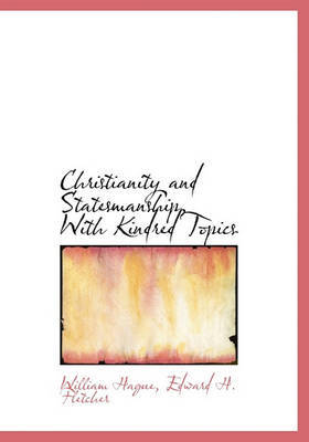 Christianity and Statesmanship, with Kindred Topics by William Hague image