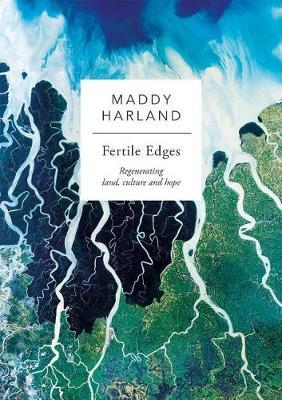 Fertile Edges by Maddy Harland