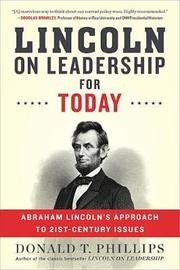 Lincoln on Leadership for Today by Donald T Phillips