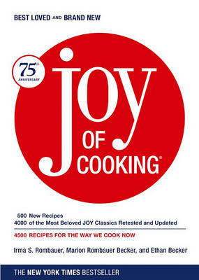 Joy of Cooking: 75th Anniversary Edition by Irma Starkhoff Rombauer