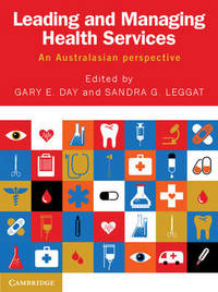 Leading and Managing Health Services by Gary E. Day