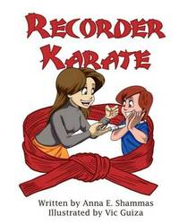 Recorder Karate by Anna Shammas