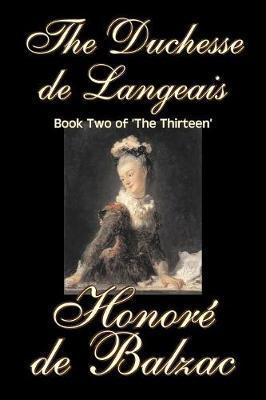The Duchesse De Langeais, Book Two of 'The Thirteen' by Honore de Balzac image
