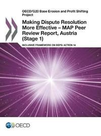 Making Dispute Resolution More Effective - MAP Peer Review Report, Austria (Stage 1)