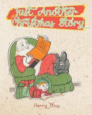 Just Another Christmas Story by Harry Bloss