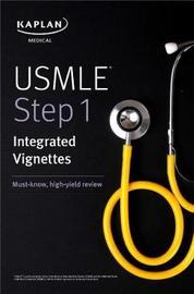 USMLE Step 1: Integrated Vignettes by Kaplan Medical