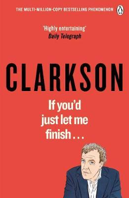 If You'd Just Let Me Finish by Jeremy Clarkson image