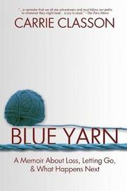 Blue Yarn by Carrie Classon