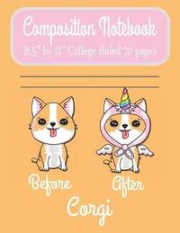 "Composition Notebook 8.5"" by 11"" College Ruled 70 pages Before After Corgi by C R Merriam image"