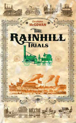 The Rainhill Trials: The Birth of Commercial Rail by Christopher McGowan image