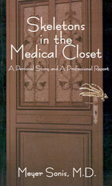 Skeletons in the Medical Closet by Meyer Sonis