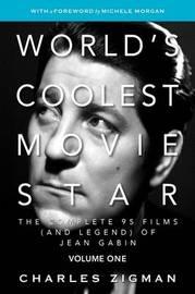 World's Coolest Movie Star by Charles Zigman