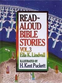 Read-aloud Bible Stories: v. 3 by Ella K Lindvall