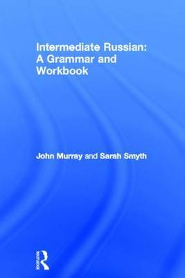 Intermediate Russian: A Grammar and Workbook by John Murray image