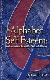 The Alphabet of Self-esteem by Lawrence J. Hanks image