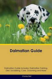 Dalmatian Guide Dalmatian Guide Includes by Charles Ball