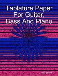 Tablature Paper for Guitar Bass and Piano by carol gilmore image