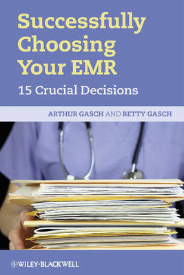 Successfully Choosing Your EMR by Arthur Gasch