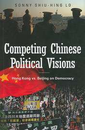 Competing Chinese Political Visions by Sonny Shiu-Hing Lo image