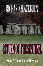 Return of the Sentinel (Book 2 Guardians of the Gate Series) by Richard Blackburn image