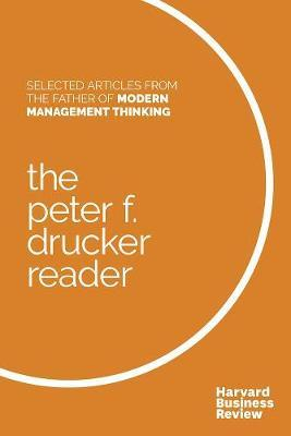 The Peter F. Drucker Reader by Peter F Drucker