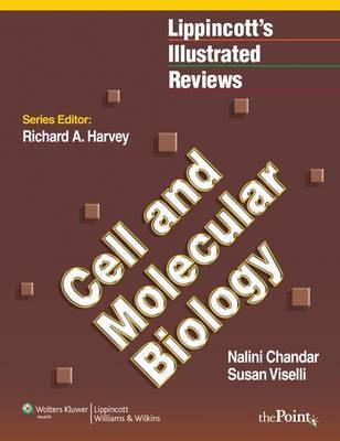 Lippincott Illustrated Reviews: Cell and Molecular Biology by Nalini Chandar