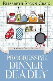 Progressive Dinner Deadly by Elizabeth Spann Craig