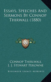 Essays, Speeches and Sermons by Connop Thirwall (1880) by Connop Thirlwall