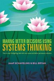 Making Better Decisions Using Systems Thinking by Jaap Schaveling