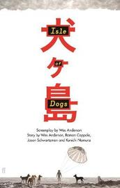 Isle of Dogs by Wes Anderson