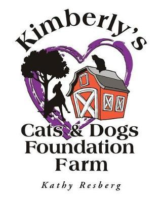 Kimberly's Cats and Dogs Foundation Farm by Kathy Resberg