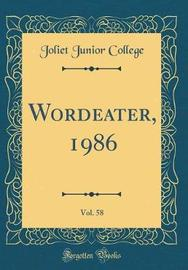Wordeater, 1986, Vol. 58 (Classic Reprint) by Joliet Junior College image